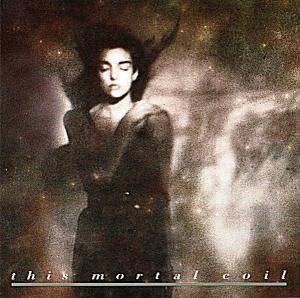 This Mortal Coil: It'll End In Tears - Cover