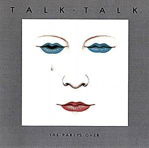 Talk Talk: Party's Over, The - Cover