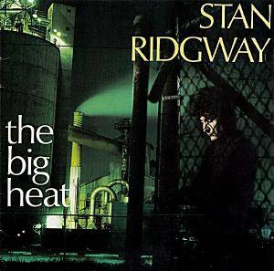 Stan Ridgway: The Big Heat (CD) - Bild 1