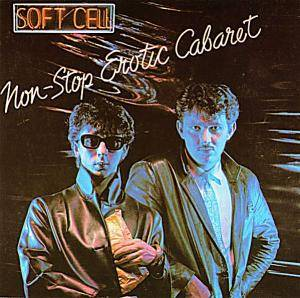 Cover - Soft Cell: Non-Stop Erotic Cabaret