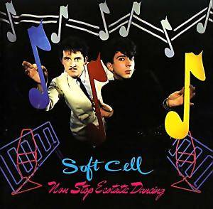 Cover - Soft Cell: Non Stop Ecstatic Dancing
