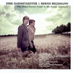 Cover - Dirk Darmstaedter & Bernd Begemann: This Road Doesn't Lead To My House Anymore