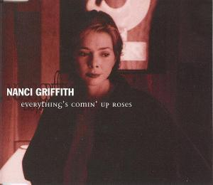 Nanci Griffith: Everything's Comin' Up Roses - Cover