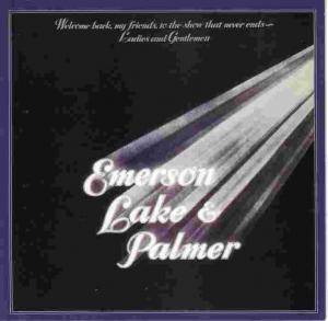 Emerson, Lake & Palmer: Welcome Back, My Friends, To The Show That Never Ends - Ladies And Gentlemen (2-CD) - Bild 1