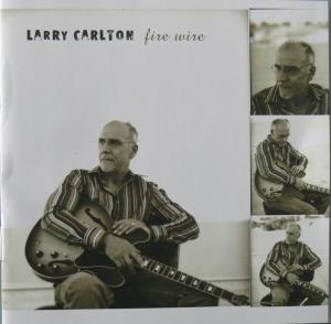 Larry Carlton: Fire Wire (2006) - Cover