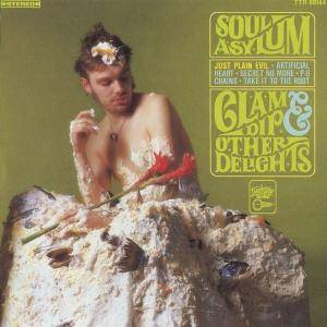 Soul Asylum: Clam Dip & Other Delights - Cover