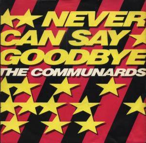 The Communards: Never Can Say Goodbye - Cover