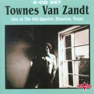 Townes van Zandt: Live At The Old Quarter, Houston, Texas - Cover