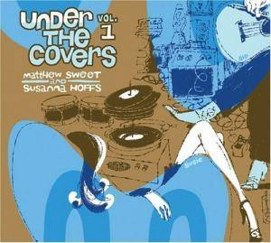 Matthew Sweet & Susanna Hoffs: Under The Covers Vol. 1 - Cover