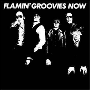 The Flamin' Groovies: Now - Cover