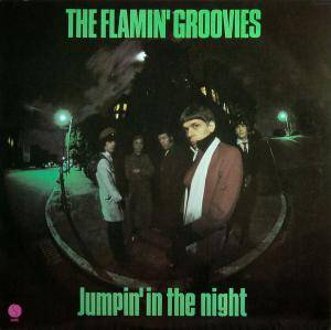 Cover - Flamin' Groovies, The: Jumpin' In The Night