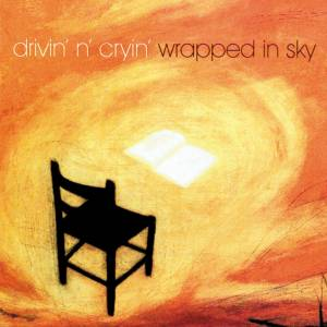 Cover - Drivin' N' Cryin': Wrapped In Sky