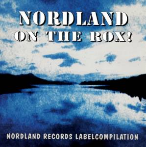 Cover - Goyko Schmidt: Nordland On The Rox! - Nordland Records Labelcompilation