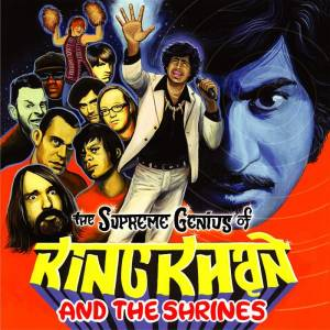 Cover - King Khan & The Shrines: Supreme Genius Of King Khan & The Shrines, The