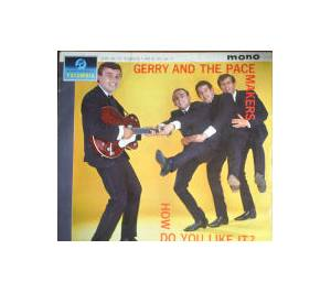 Cover - Gerry And The Pacemakers: How Do You Like It?