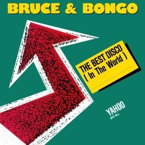 Cover - Bruce & Bongo: Best Disco (In The World), The