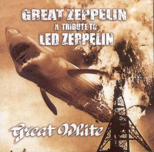 Great White: Great Zeppelin - A Tribute To Led Zeppelin - Cover