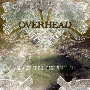 Overhead: And We're Not Here After All - Cover