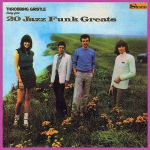 Throbbing Gristle: 20 Jazz Funk Greats - Cover