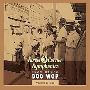 Street Corner Symphonies - The Complete Story Of Doo Wop - Volume 5: 1953 - Cover