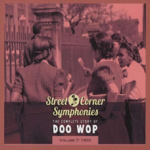 Street Corner Symphonies - The Complete Story Of Doo Wop - Volume 7: 1955 - Cover