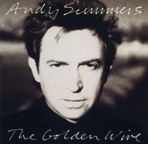 Cover - Andy Summers: Golden Wire, The