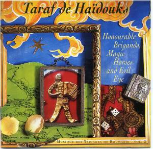 Cover - Taraf De Haïdouks: Honourable Brigands,Magic Horses And Evil Eye
