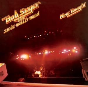 Bob Seger & The Silver Bullet Band: Nine Tonight - Cover
