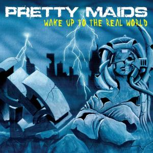 Pretty Maids: Wake Up To The Real World - Cover