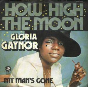gloria gaynor how high the moon 7 1975. Black Bedroom Furniture Sets. Home Design Ideas