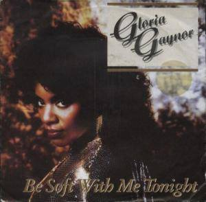 Gloria Gaynor: Be Soft With Me Tonight - Cover