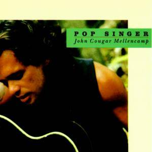 John Cougar Mellencamp: Pop Singer - Cover
