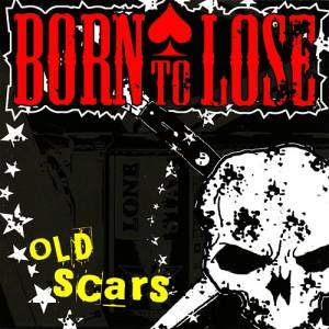 Cover - Born To Lose: Old Scars