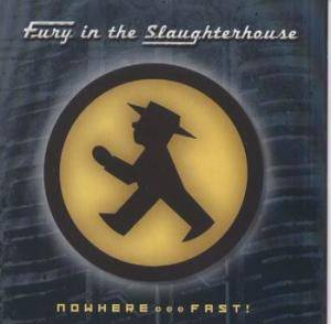 Fury In The Slaughterhouse: Nowhere... Fast! - Cover