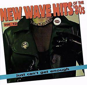 New Wave Hits Of The 80's - Just Can't Get Enough - Vol. 12 - Cover
