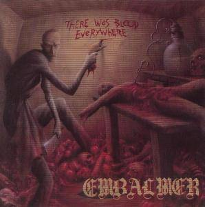 Embalmer: There Was Blood Everywhere - Cover
