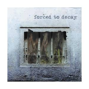 Cover - Forced To Decay: Forced To Decay