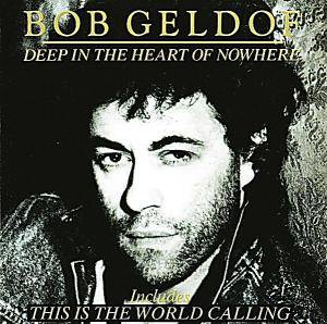 Bob Geldof: Deep In The Heart Of Nowhere - Cover