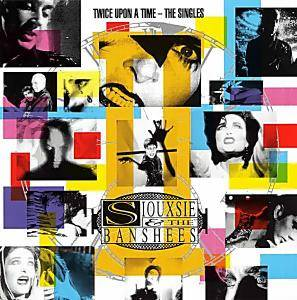 Siouxsie & The Banshees: Twice Upon A Time - The Singles - Cover