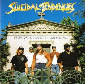 Suicidal Tendencies: How Will I Laugh Tomorrow... When I Can't Even Smile Today (CD) - Bild 1