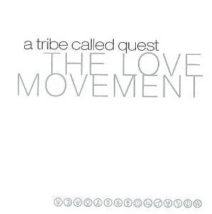 Cover - A Tribe Called Quest: Love Movement, The