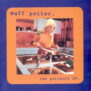 Cover - muff potter.: Potthoff EP, The
