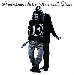 Shakespear's Sister: Hormonally Yours - Cover