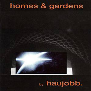 Haujobb: Homes & Gardens - Cover