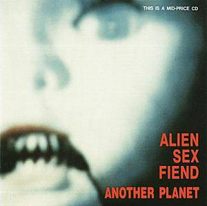 Cover - Alien Sex Fiend: Another Planet