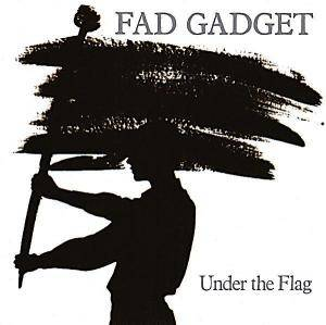 Cover - Fad Gadget: Under The Flag