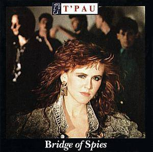 T'Pau: Bridge Of Spies - Cover