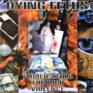 Dying Fetus: Purification Through Violence - Cover