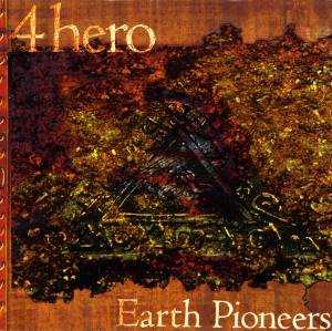 Cover - 4hero: Earth Pioneers