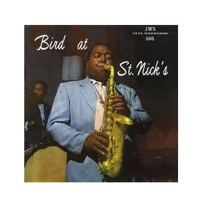 Charlie Parker: Bird At St. Nick's - Cover